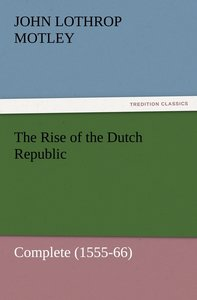 The Rise of the Dutch Republic - Complete (1555-66)