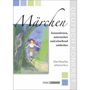 Märchen kennernlernen, untersuchen und schreibend entdecken