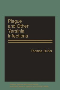 Plague and Other Yersinia Infections