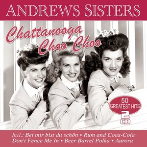 Chattanooga Choo Choo-50 Greatest Hits