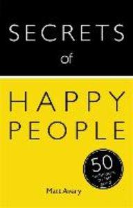 Secrets of Happy People: 50 Strategies to Feel Good