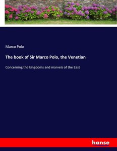 The book of Sir Marco Polo, the Venetian