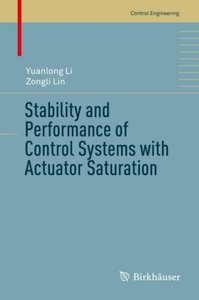 Stability and Performance of Control Systems with Actuator Satur