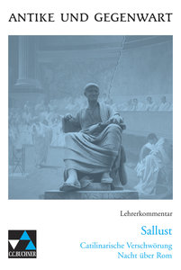 Sallust \'Catilinarische Verschwörung\', Lehrerkommentar