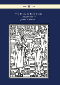 The Story of Blue-Beard - Illustrated by Joseph E. Southall