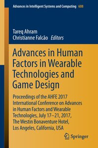 Advances in Human Factors in Wearable Technologies and Game Desi