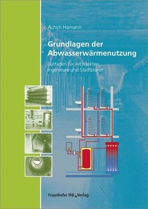 Grundlagen der Abwasserwärmenutzung