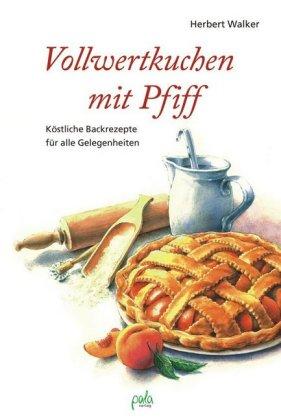 Vollwertkuchen mit Pfiff - zum Schließen ins Bild klicken