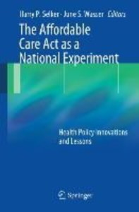 The Affordable Care Act as a National Experiment