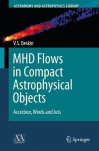 MHD Flows in Compact Astrophysical Objects