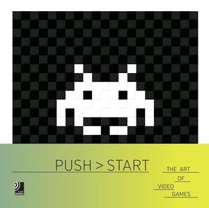 Push Start - The Art Of Video Games