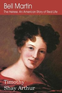 Bell Martin, or The Heiress