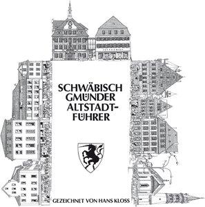 Schwäbisch Gmünder Altstadtführer