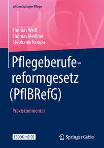 Pflegeberufereformgesetz (PflBRefG), mit 1 Buch, mit 1 E-Book