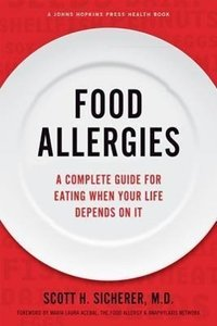 Food Allergies: A Complete Guide for Eating When Your Life Depen