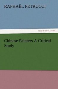 Chinese Painters A Critical Study