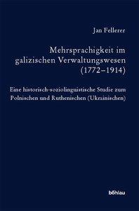 Mehrsprachigkeit im galizischen Verwaltungswesen (1772-1914)