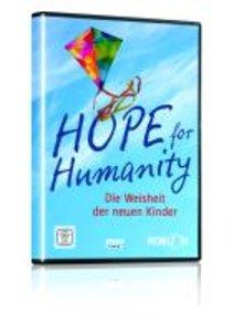 Hope for Humanity - Die Weisheit der neuen Kinder