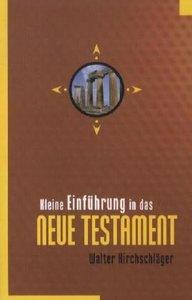 Kleine Einführung in das Neue Testament