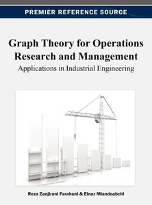 Graph Theory for Operations Research and Management: Application