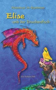 Abenteuer im Buntmeer - Elise und der Drachenfisch