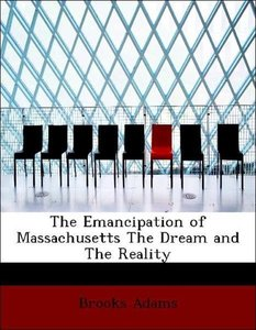 The Emancipation of Massachusetts The Dream and The Reality