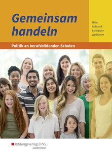 Gemeinsam handeln - Politik an berufsbildenden Schulen. Schülerb