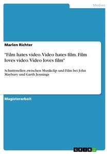 """Film hates video. Video hates film. Film loves video. Video lov"
