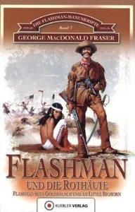 Die Flashman-Manuskripte 07. Flashman und die Rothäute