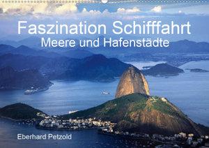 Faszination Schifffahrt - Meere und Hafenstädte (Wandkalender 20