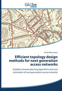 Efficient topology design methods for next generation access net