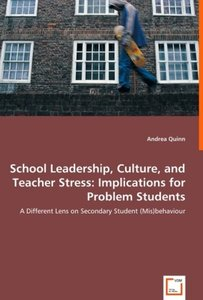 School Leadership, Culture, and Teacher Stress: Implications for