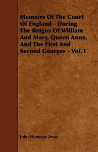 Memoirs of the Court of England - During the Reigns of William a