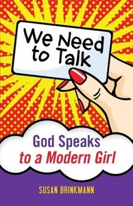 We Need to Talk: God Speaks to a Modern: God Speaks to a Modern