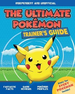 The Ultimate Pokemon Trainer\'s Guide