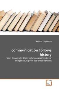 communication follows history