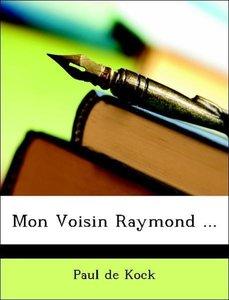 Mon Voisin Raymond ...
