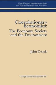 Coevolutionary Economics: The Economy, Society and the Environme
