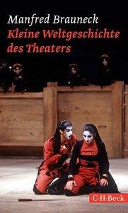 Kleine Weltgeschichte des Theaters