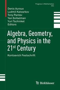 Algebra, Geometry, and Physics in the 21 Century