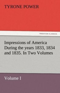 Impressions of America During the years 1833, 1834 and 1835. In