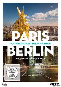 PARIS / BERLIN: NACHBARSCHAFTSGESCHICHTEN
