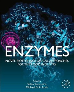 Enzymes: Novel Biological Approaches for the Food Industry