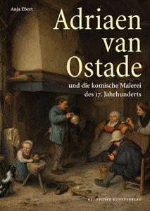 Adriaen van Ostade und die komische Malerei des 17. Jahrhunderts