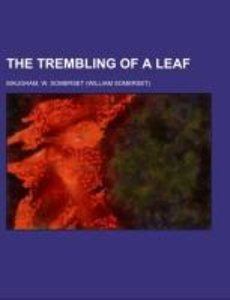 The Trembling of a Leaf