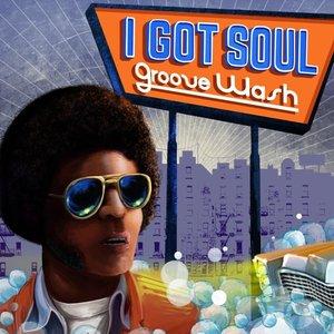 I Got Soul-Groove Wash (LP+MP3)