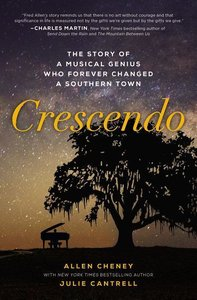 Crescendo: The True Story of a Musical Genius Who Forever Change