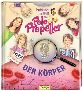 Entdecke die Welt mit Polo Propeller 03 - Der Körper