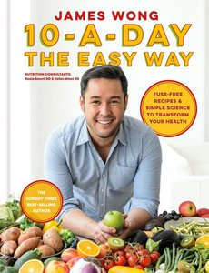 James Wong\'s Power Food: Transform Your Health with Delicious 1