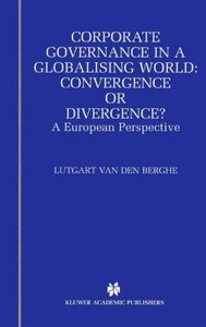Corporate Governance in a Globalising World: Convergence or Dive